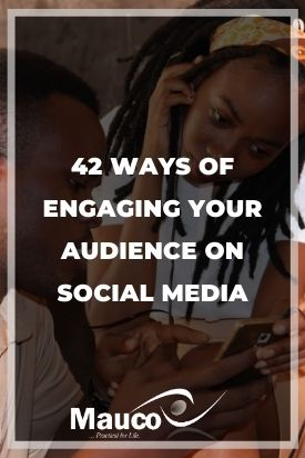 42 Ways of Engaging Your Audience on Social Media