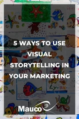 5 Ways to Use Visual Storytelling in Your Marketing
