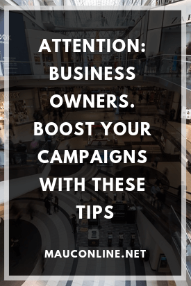 Attention: Business Owners. Boost Your Campaigns with These Tips-PIN
