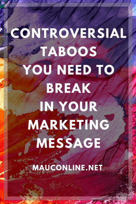 Controversial Taboos You Need to Break in Your Marketing Message-PINS