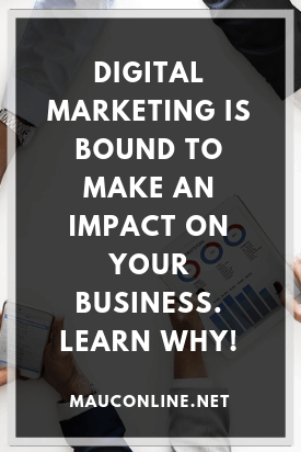 Digital Marketing Is Bound to Make an Impact on Your Business. Learn Why!-PIN