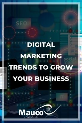 Digital Marketing Trends to Grow Your Business