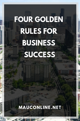 Four GoldenRules for Business Success