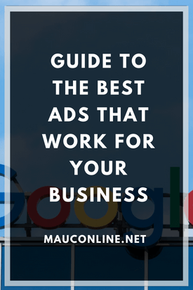 Guide to the Best Ads That Work for Your Business-PIN
