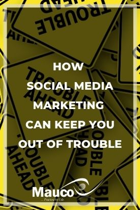How Social Media Marketing Can Keep You Out of Trouble