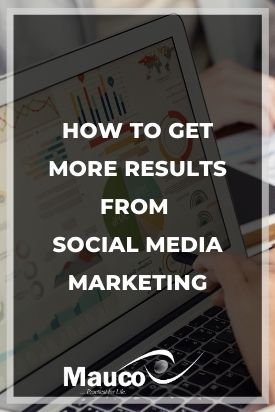 How to Get More Results from Social Media Marketing