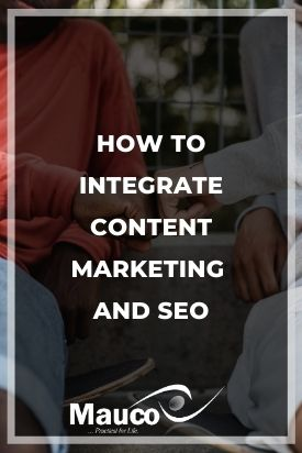 How to Integrate Content Marketing and SEO