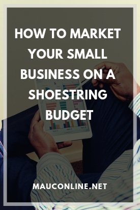 How to Market your Small Business on a Shoestring Budget