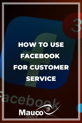 How to Use Facebook for Customer Service