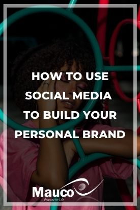 How to Use Social Media to Build Your Personal Brand