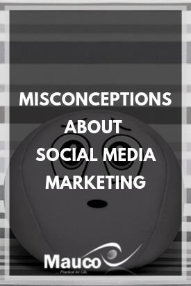 Misconceptions about Social Media Marketing