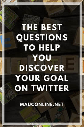 The Best Questions to Help You Discover Your Goal on Twitter-PIN