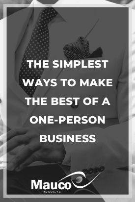 The Simplest Ways to Make the Best of a One-Person Business
