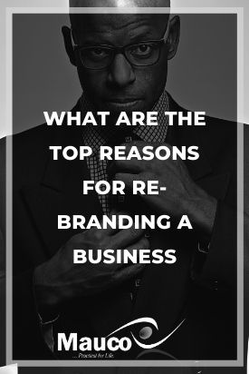 What Are the Top Reasons for Re-branding a Business