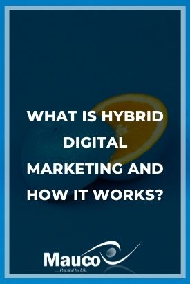 What Is Hybrid Digital Marketing and How It Works?