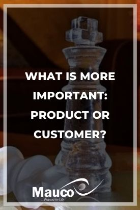 What Is More Important Product or Customer?