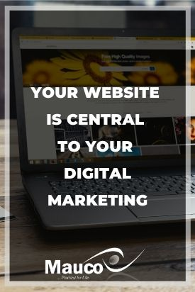Your Website is Central to your Digital Marketing