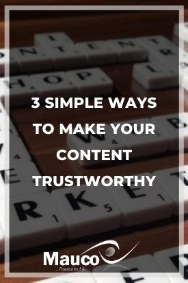 3 Simple Ways to Make Your Content Trustworthy