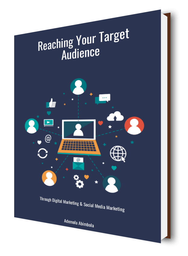 Reaching Your Target Audience Through Digital Marketing & Social Media Marketing. A Comprehensive Guide for Business Owners. FREE E-Book Download.